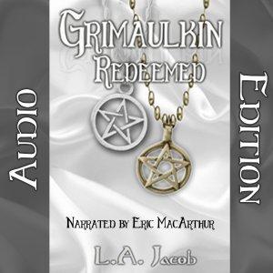 Grimaulkin Redeemed